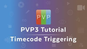 PVP3 | Timecode Triggering (5:05)